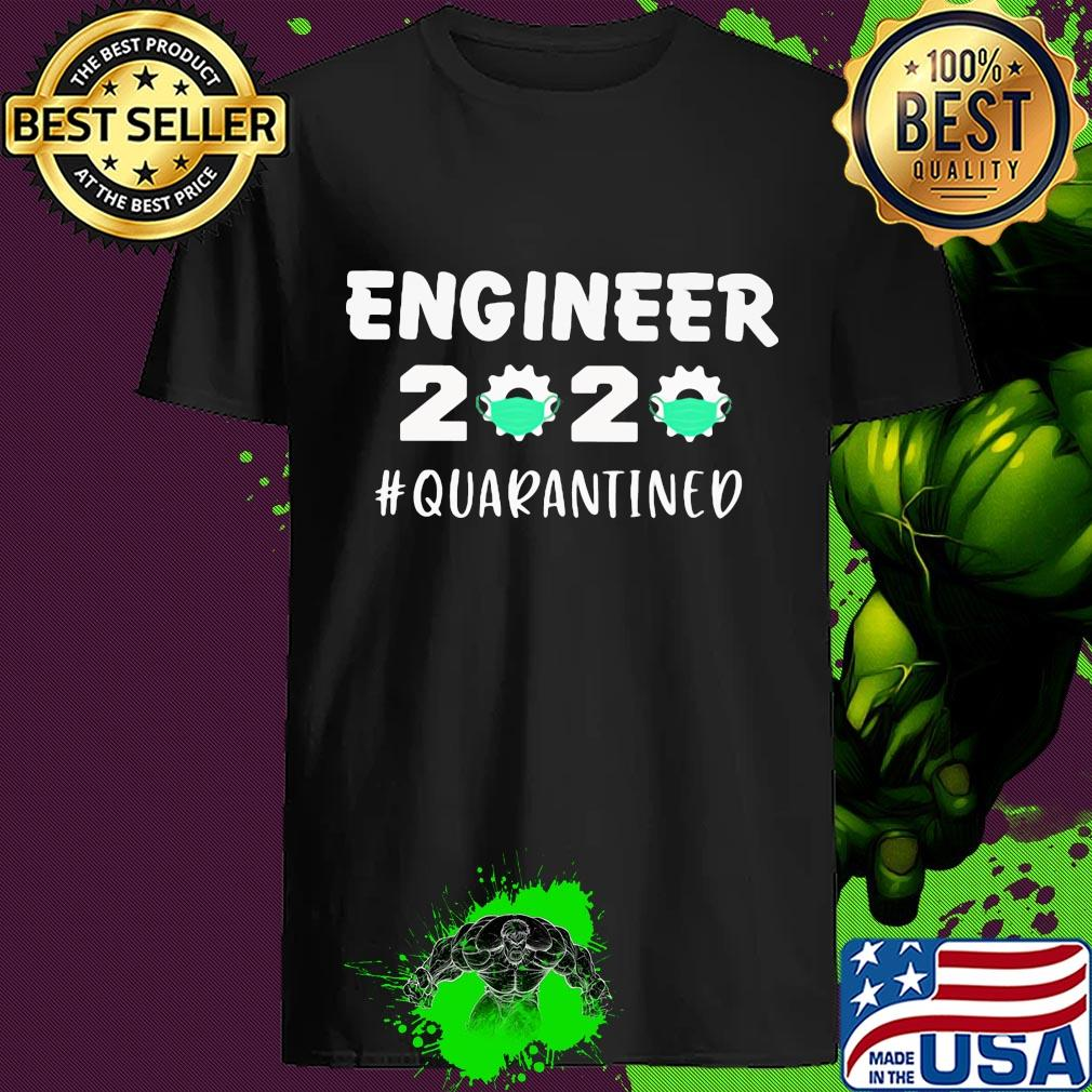Engineer 2020 Quarantined Covid-19 shirt