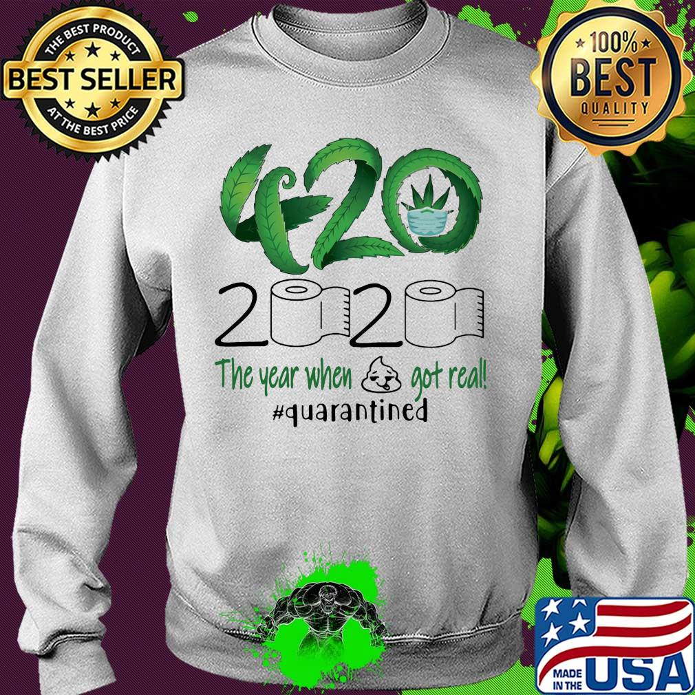 Weed 420 2020 The Year When Shit Got Real Quarantined Toilet Paper s 12
