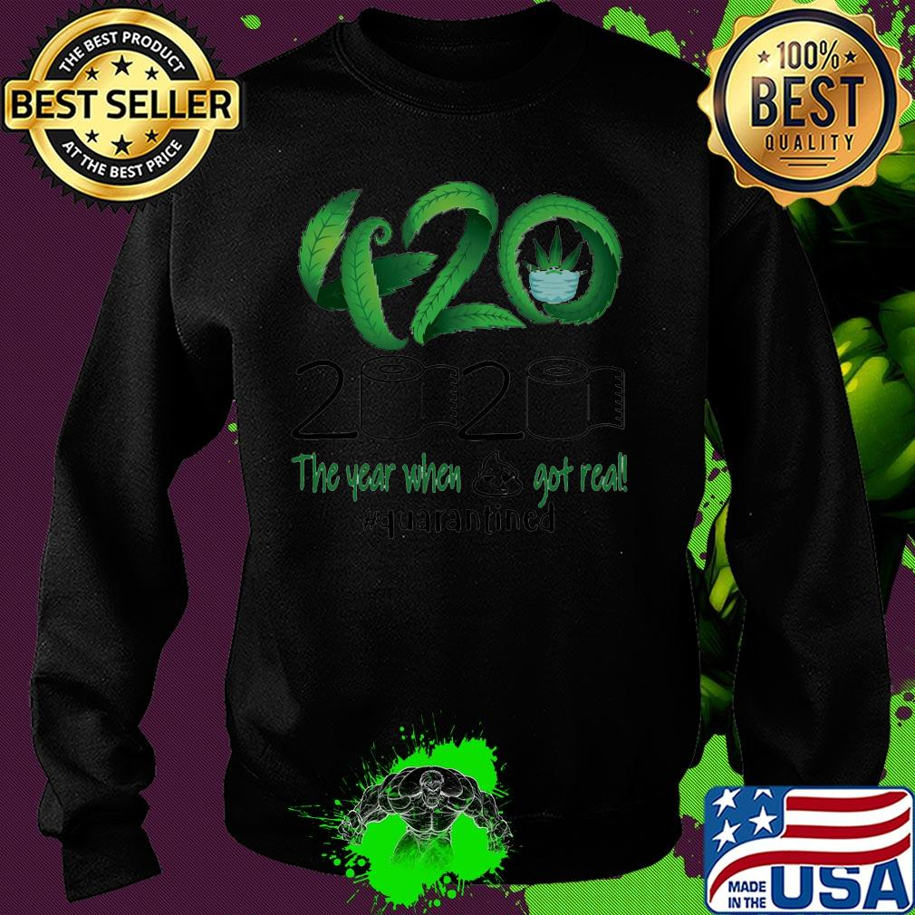 Weed 420 2020 The Year When Shit Got Real Quarantined Toilet Paper s 17