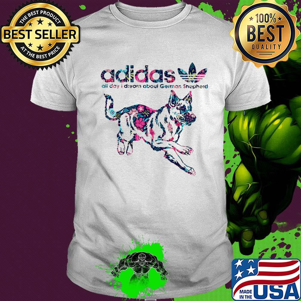 Torbellino florero río  Adidas all day I dream about german shepherd flowers shirt, hoodie,  sweater, long sleeve and tank top