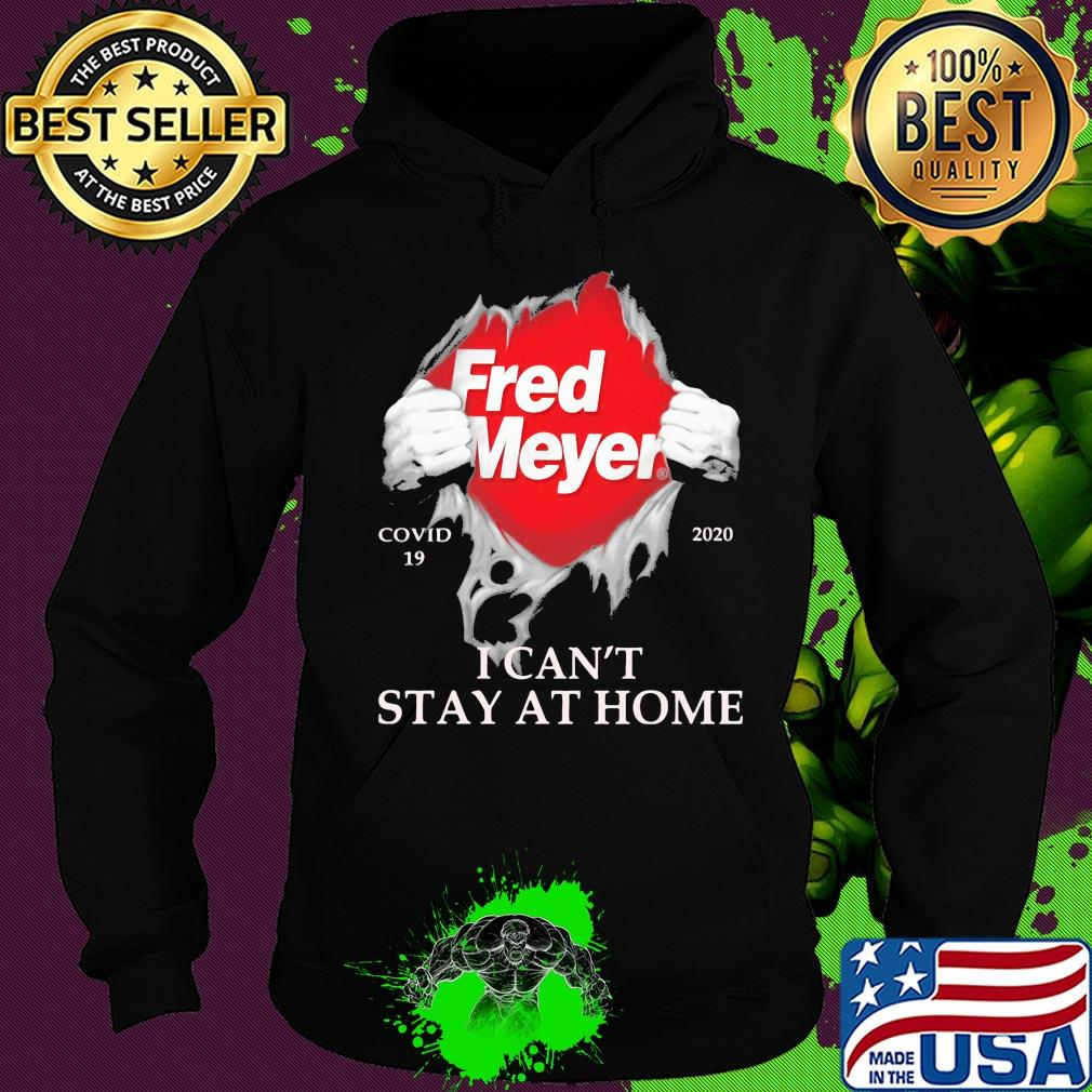 Fred meyer covid-19 2020 I can't stay at home shirt ...