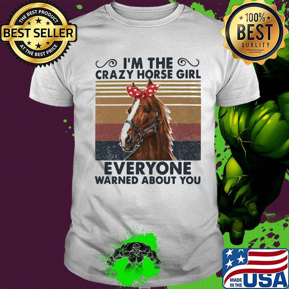 tee Vintage Retro Your Crazy is Showing Horse Tshirt Animal Lover Unisex Sweatshirt