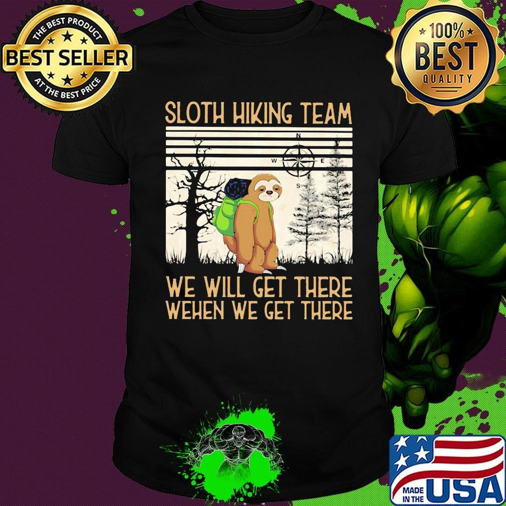 Sloth Hiking Team We Will Get There When We Get There Infan T-Shirt Boy