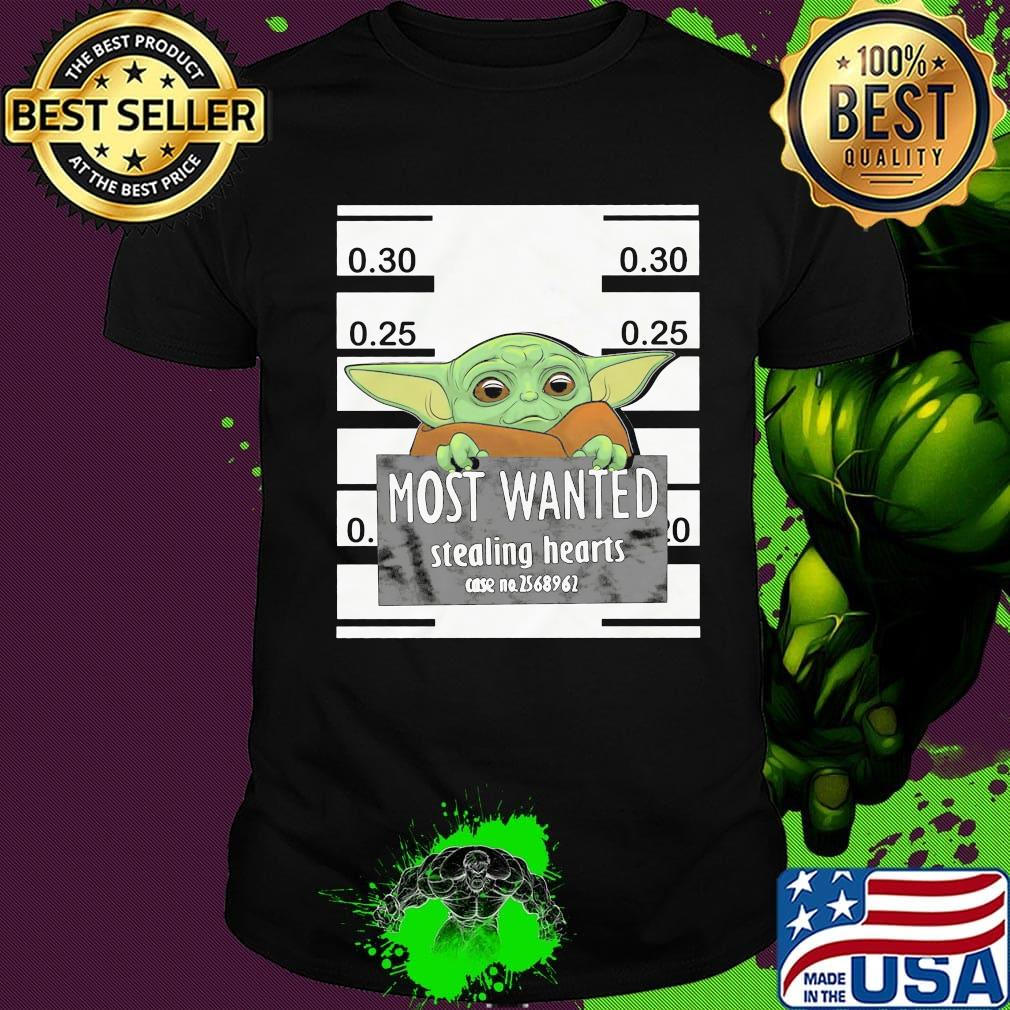 Star wars baby yoda most wanted stealing hearts shirt ...