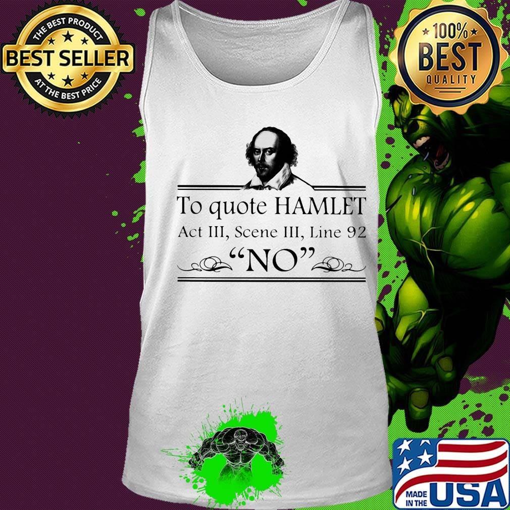 To Quote Hamlet Act III Scene III Line 92 No Shirt Tank top