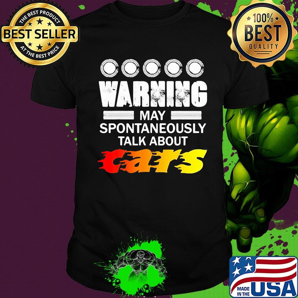 WARNING MAY SPONTANEOUSLY START TALKING ABOUT CARS T-shirt Gift For Father/'s Day