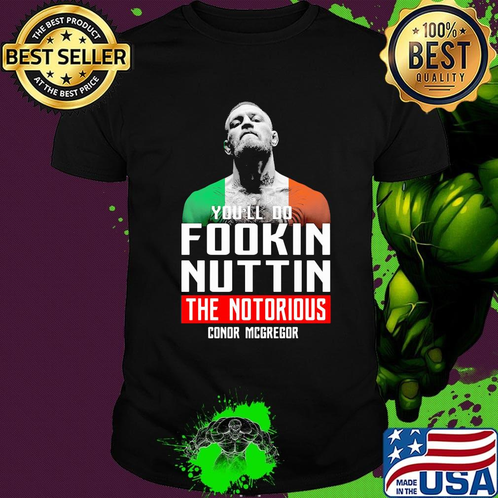 Conor McGregor You/'ll do Nuttin Green Printed Hoody Unisex S-XL Hoodie SALE!