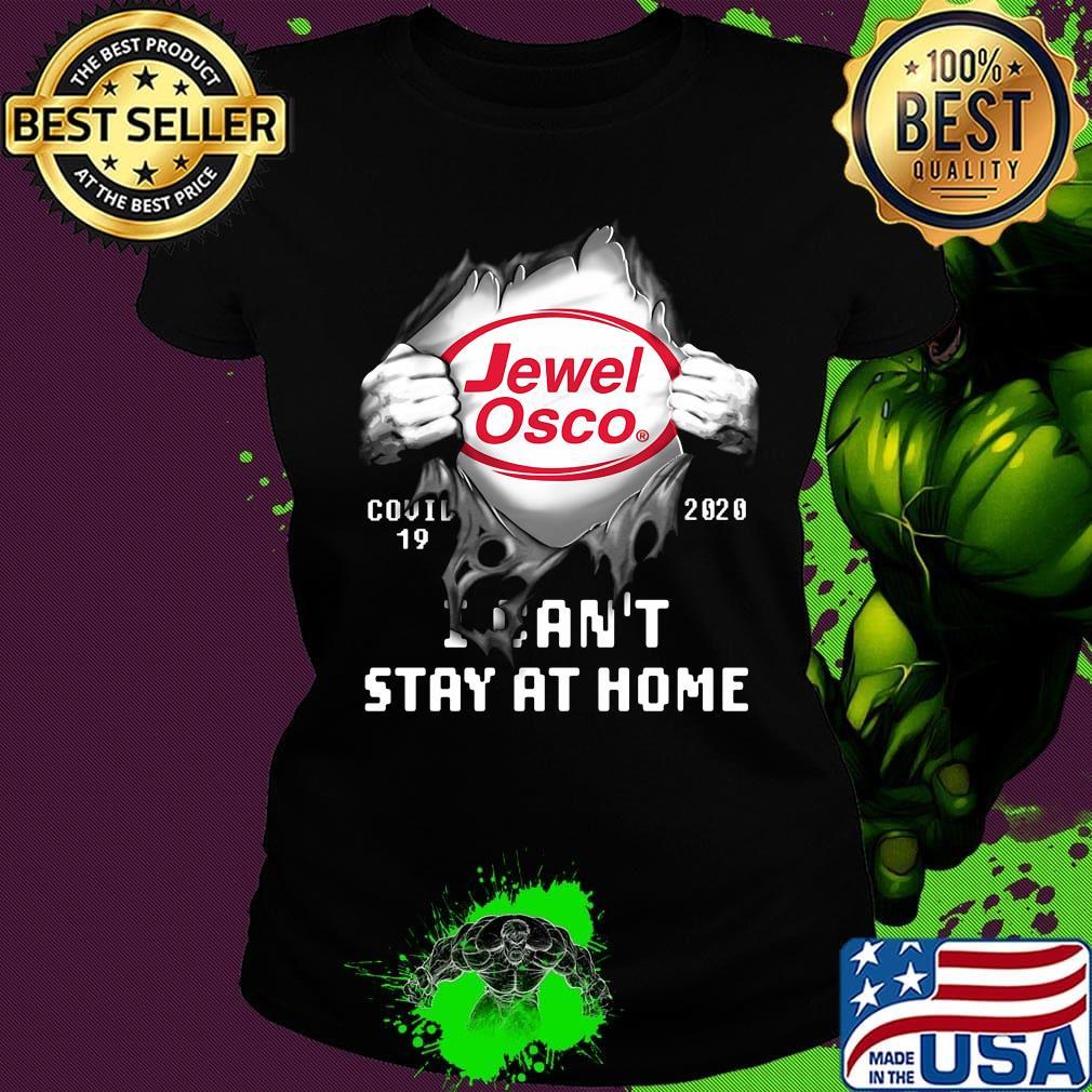 Jewel Osco Christmas Dinner 2020 Blood insides jewel osco covid 19 2020 i can't stay at home shirt