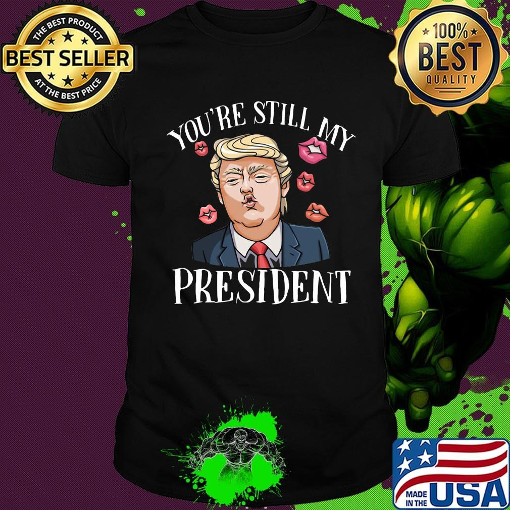 Still My President Trump Sweatshirt