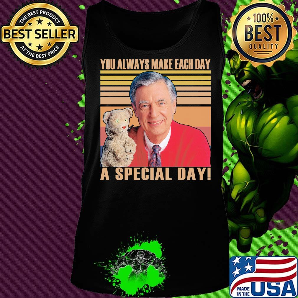 Fred Rogers You Always Make Each Day A Special Day Vintage Retro Shirt Hoodie Sweater Long Sleeve And Tank Top
