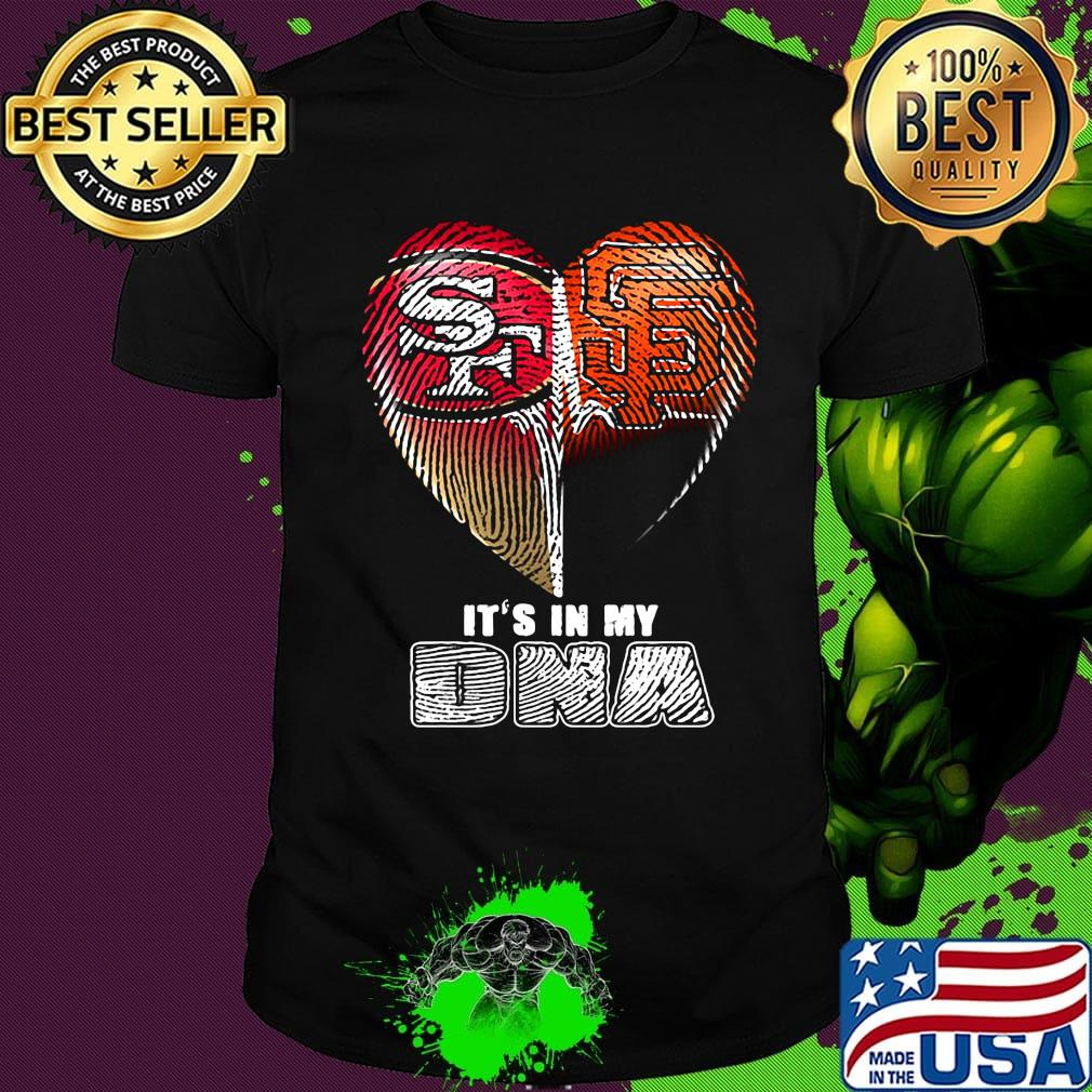 San Francisco 49ers And San Francisco Giants Heart It S In My Dna Shirt Hoodie Sweater Long Sleeve And Tank Top