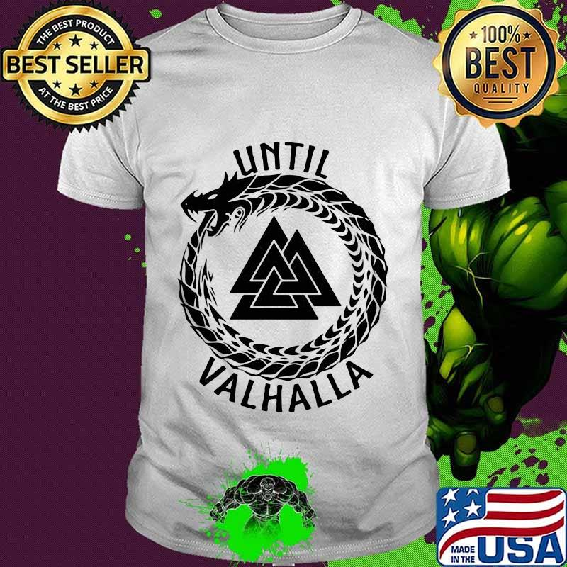 Dragon Triangle Symbol Until Valhalla Shirt Hoodie Sweater Long Sleeve And Tank Top
