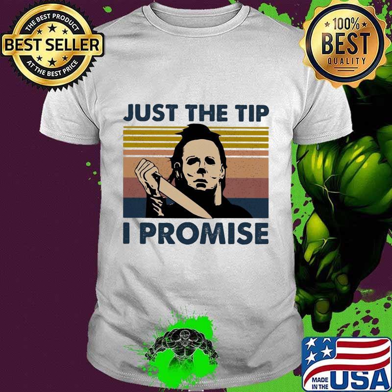 Michael Myers Just The Tip I Promise Vintage Men/'s T-Shirt Black Cotton Tee