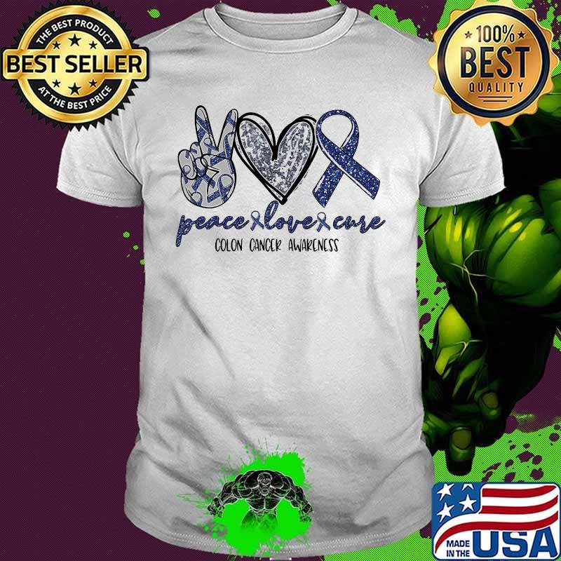 Peace Love Cure Colon Cancer Awareness Shirt Hoodie Sweater Long Sleeve And Tank Top