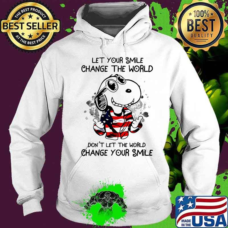 Snoopy let your smile change the world don't let the world change your smile american flag s Hoodie