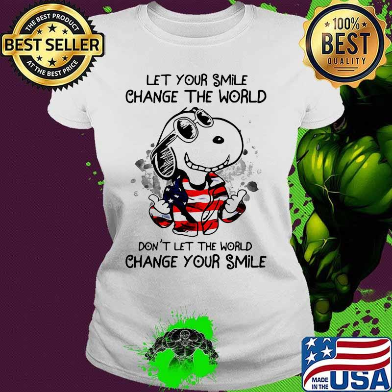 Snoopy let your smile change the world don't let the world change your smile american flag s Ladies tee