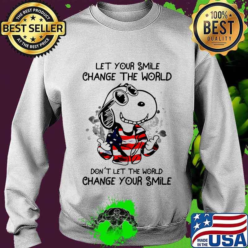 Snoopy let your smile change the world don't let the world change your smile american flag s Sweater