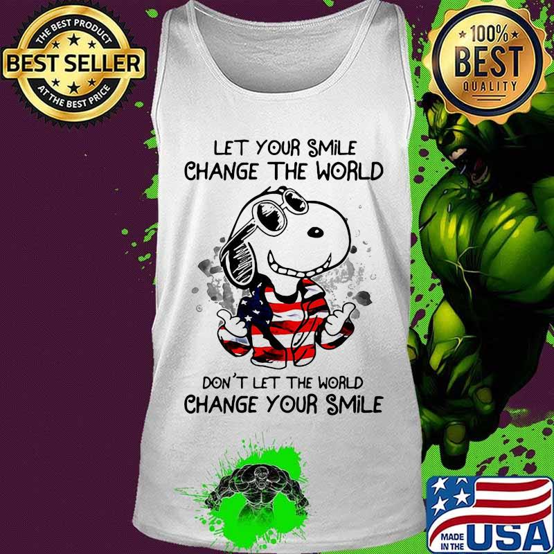 Snoopy let your smile change the world don't let the world change your smile american flag s Tank top