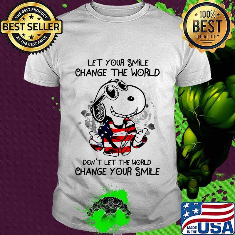 Snoopy let your smile change the world don't let the world change your smile american flag shirt