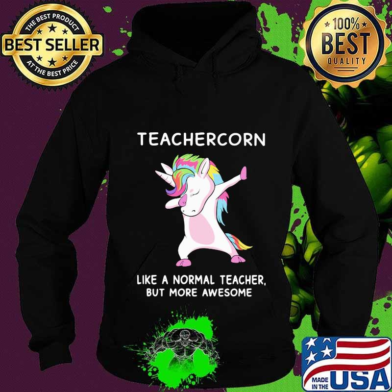 Teachercorn like a normal teacher but more awesome s Hoodie