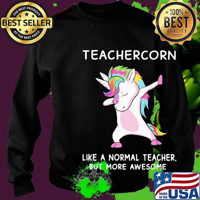 Teachercorn like a normal teacher but more awesome s Sweater