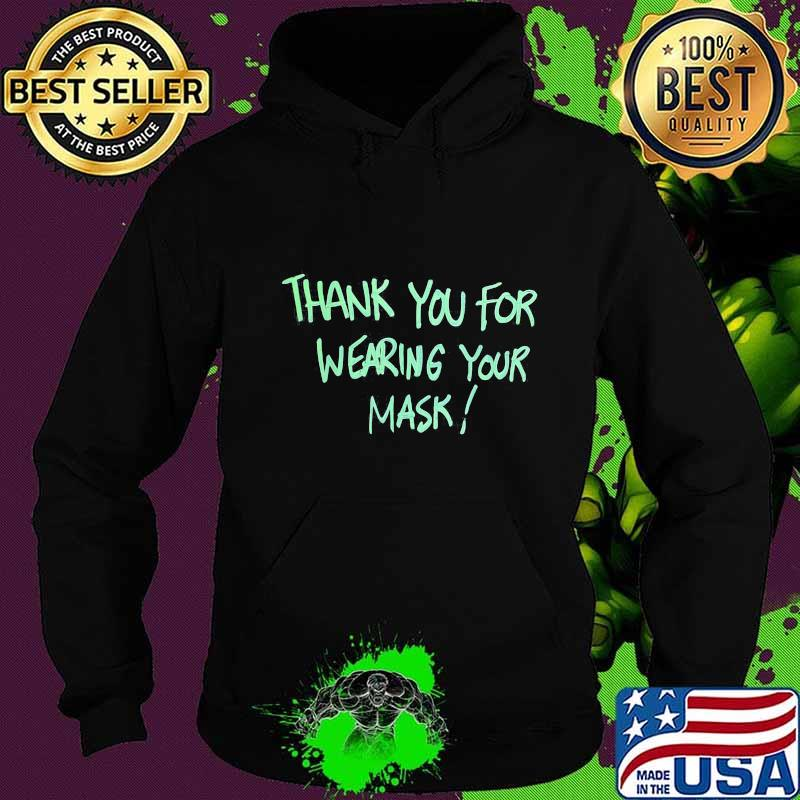 Thank you for wearing your mask s Hoodie