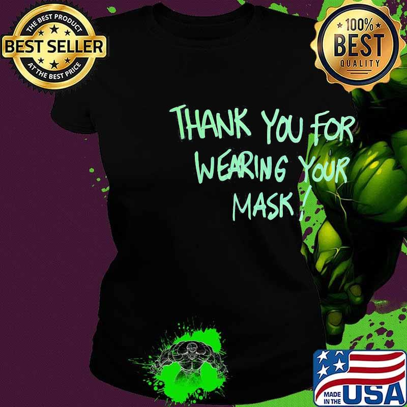 Thank you for wearing your mask s Ladies tee