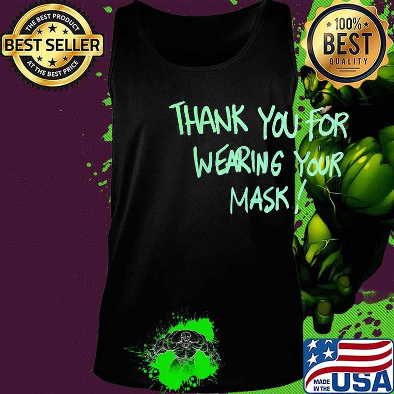 Thank you for wearing your mask s Tank top