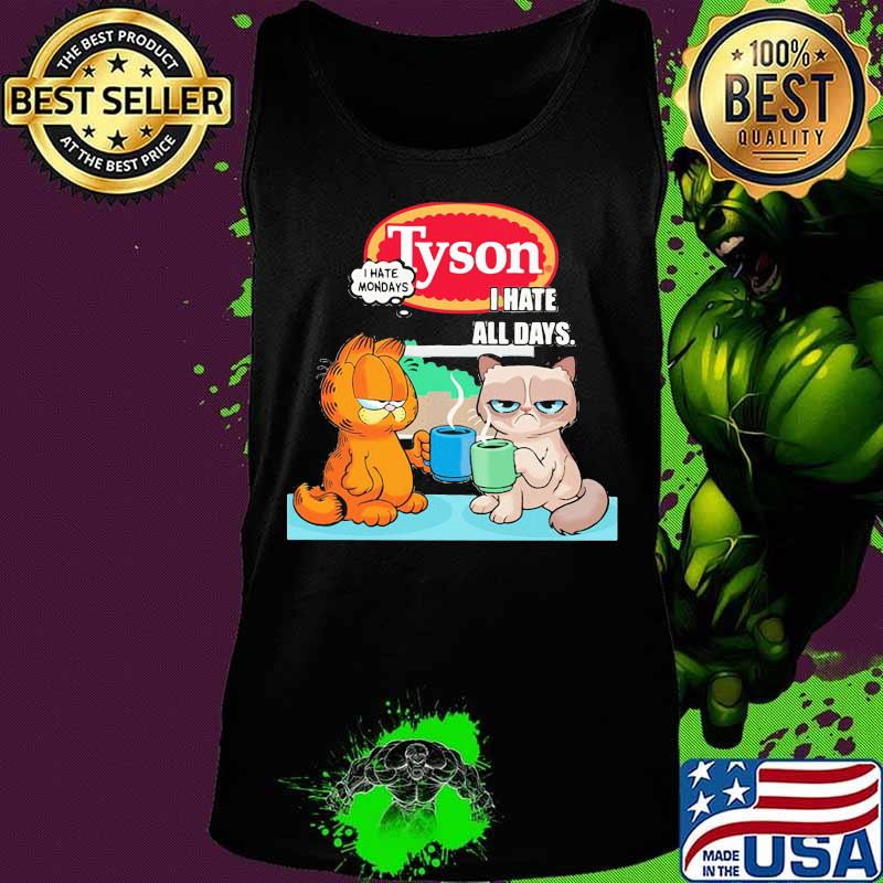 Tyson I Hate Mondays I Hate All Days Garfield And Meme Cat Shirt Hoodie Sweater Long Sleeve And Tank Top