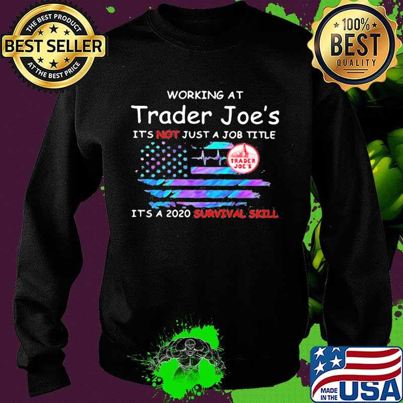 Working at trader joe's it's not just a job title it's a 2020 survival skill american flag independence day s Sweater