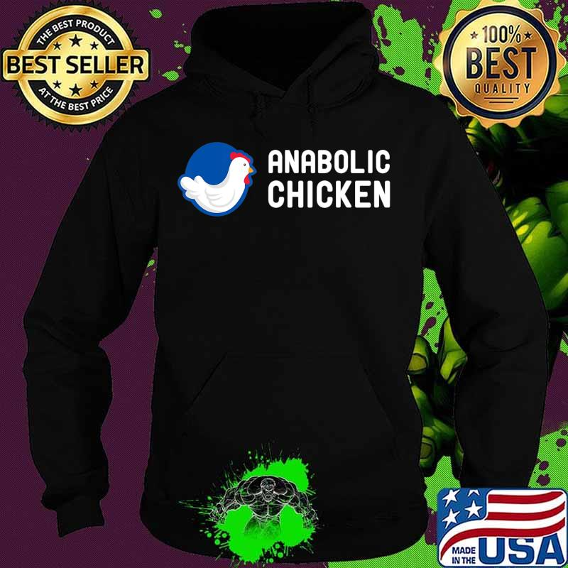 Anabolic Chicken Steroid Gym Fitness Bodybuilding Fitness T-Shirt hoodie sweater long sleeve