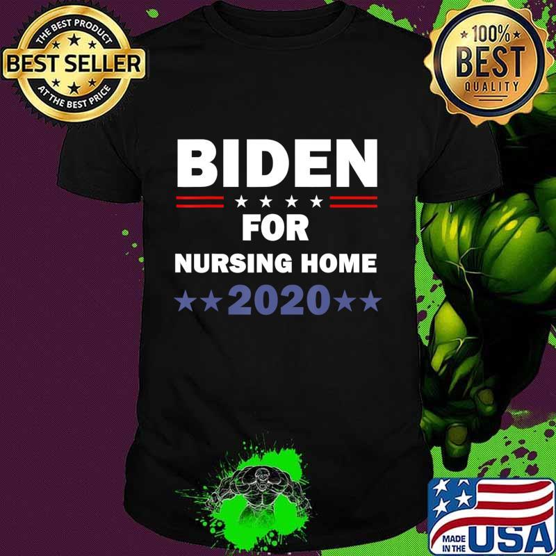 Biden for Nursing Home Biden 2020 Election T-Shirt