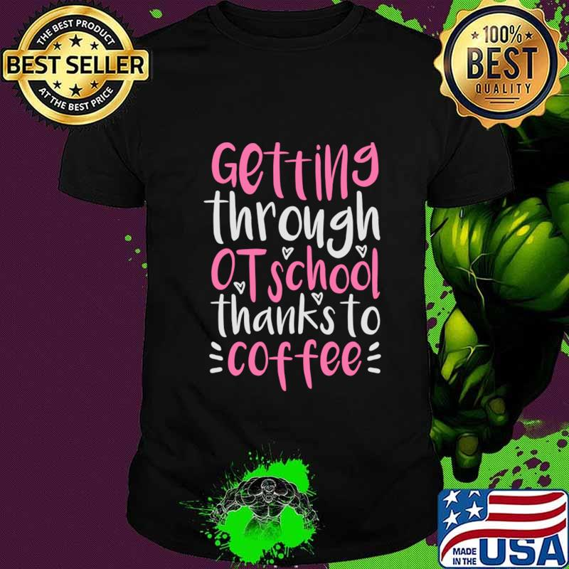 Coffee OT Student Gift, Funny Occupational Therapist T-Shirt