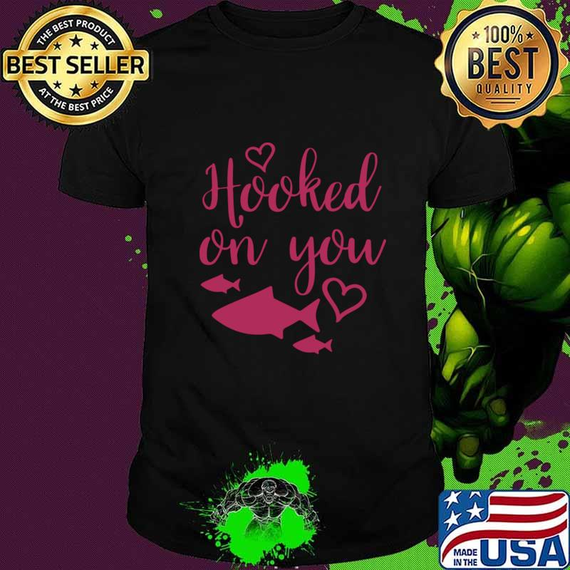 Cute Valentines Day Fishing Valentine Hooked on You T-Shirt