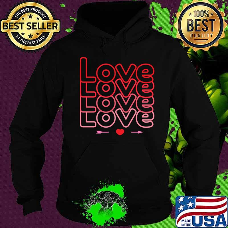 Cute Valentines Day Love Love Love T-Shirt Hoodie
