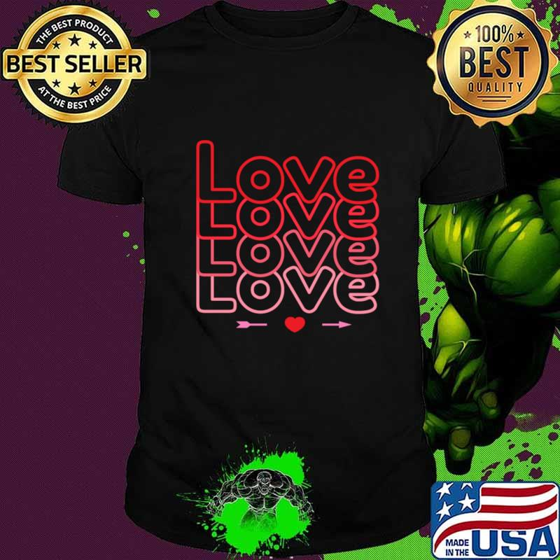 Cute Valentines Day Love Love Love T-Shirt