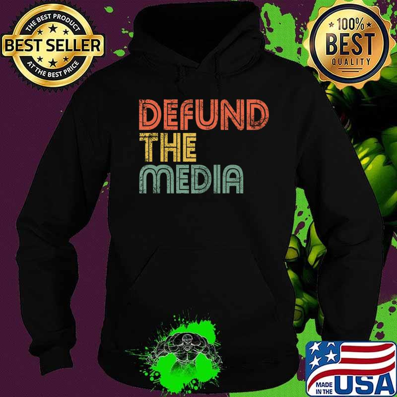 Defund The Media Political Protest Against Fake News Gift T-Shirt Hoodie