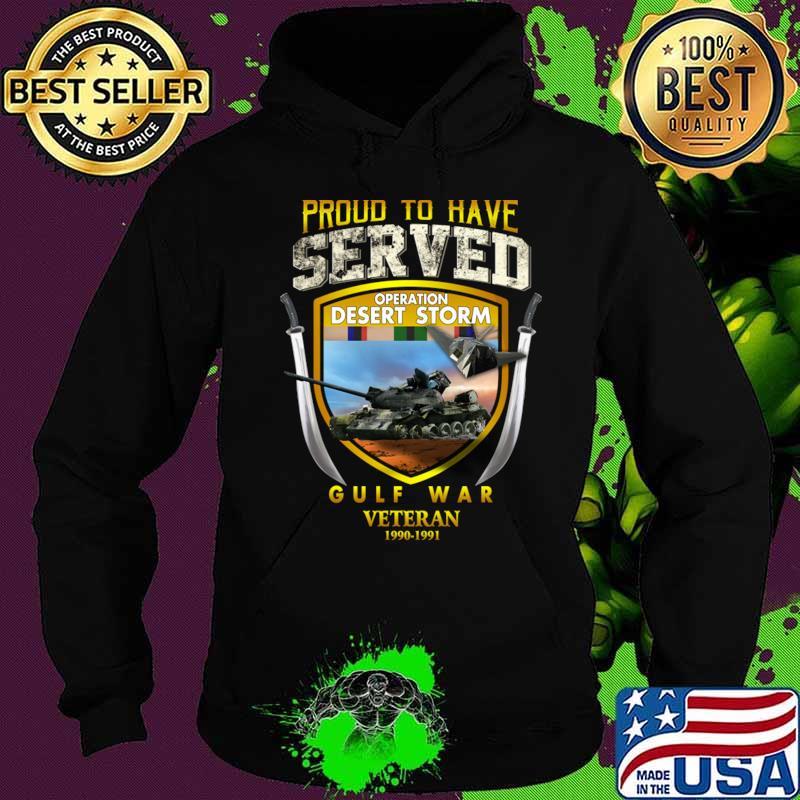 Desert Storm Gulf War Veteran 1990-1991 T-Shirt Hoodie