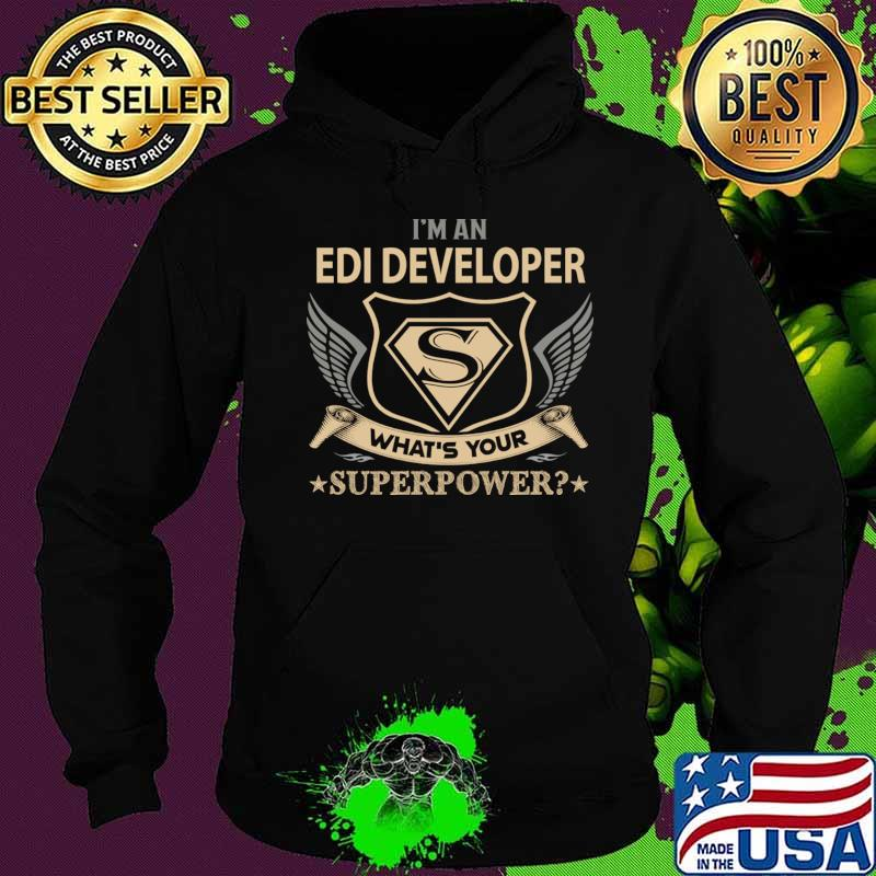 Edi Developer T Shirt - Superpower Gift Item Tee T-Shirt Hoodie