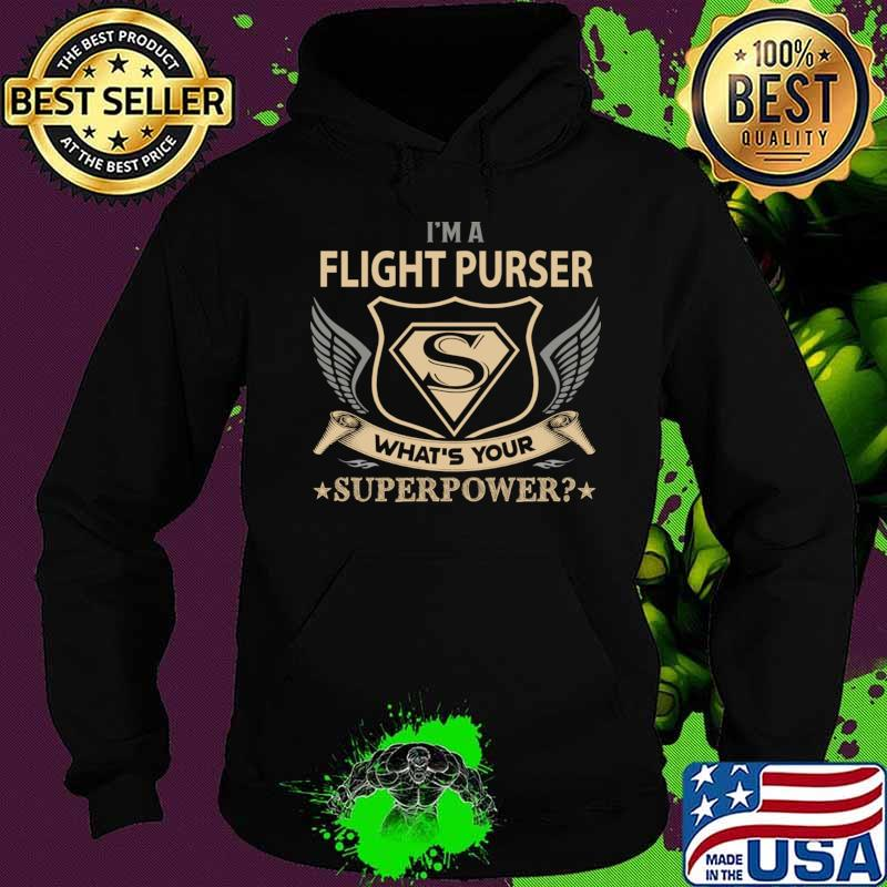 Flight Purser T Shirt - Superpower Gift Item Tee T-Shirt Hoodie