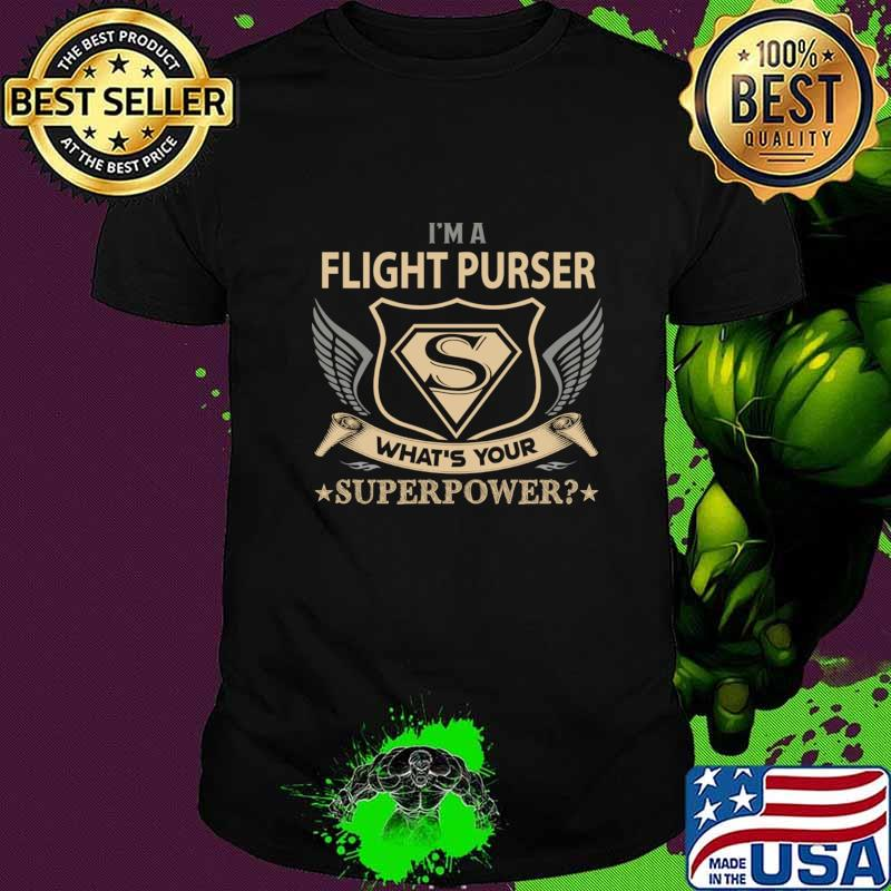 Flight Purser T Shirt - Superpower Gift Item Tee T-Shirt