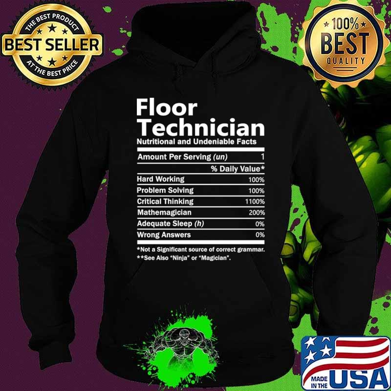Floor Technician T Shirt - Nutrition Factors Gift Item Tee T-Shirt Hoodie