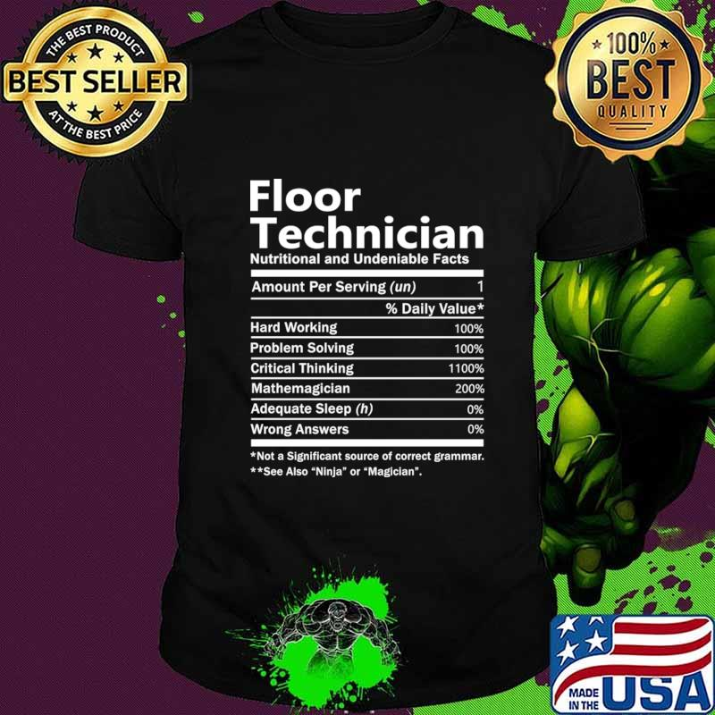 Floor Technician T Shirt - Nutrition Factors Gift Item Tee T-Shirt
