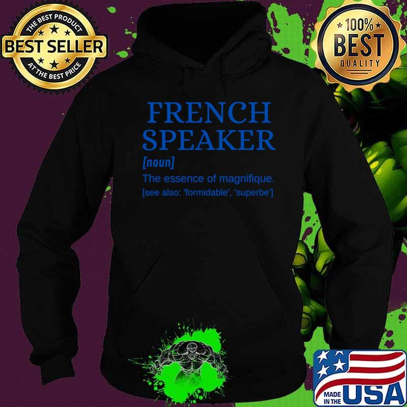 French Speaker je parle français T-Shirt Hoodie