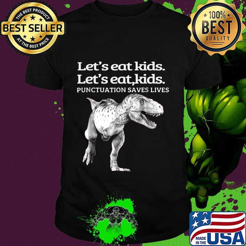 Funny Let's Eat Kids Punctuation Saves Lives Grammar T-Shirt
