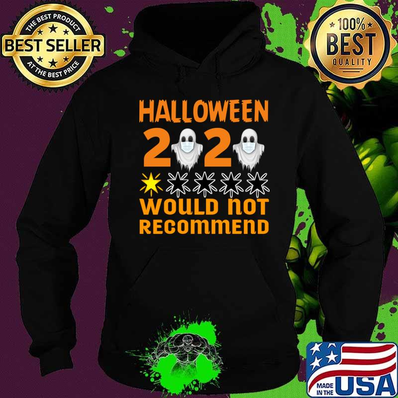 Halloween 2020 Would Not Recommend T-Shirt Hoodie