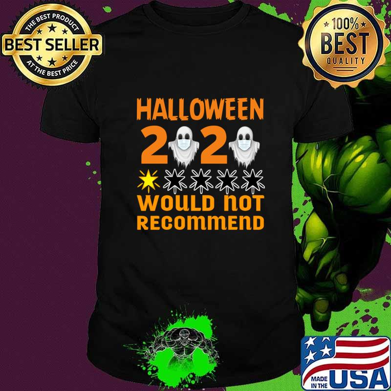 Halloween 2020 Would Not Recommend T-Shirt