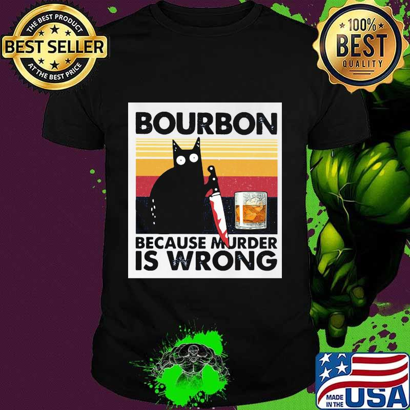 Halloween black cat hold knife bourbon because murder is wrong vintage retro shirt