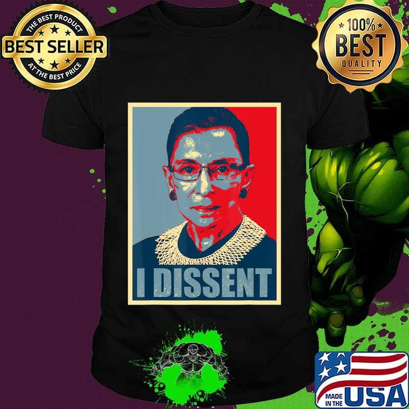 I Dissent - Notorious RBG Ruth Bader Ginsburg - RBG T-Shirt