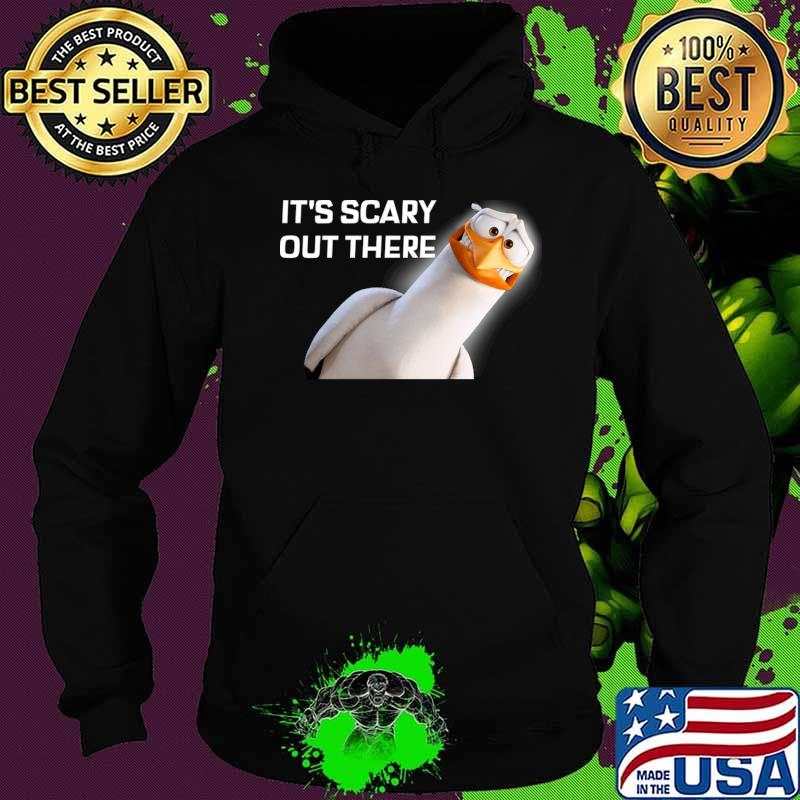 It's Scary Out There T-Shirt Hoodie
